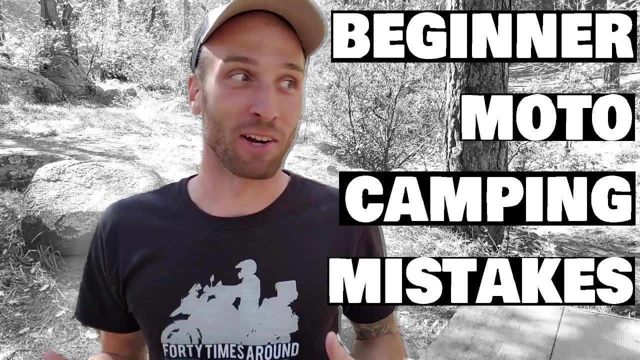 5 beginner motorcycle camping mistakes